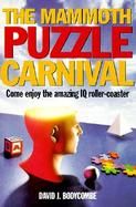 The Mammoth Puzzle Carnival: Come Enjoy the Amazing IQ Merry-Go-Round cover