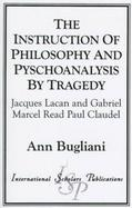 The Instruction of Philosophy and Psychoanalysis by Tragedy Jacques Lacan and Gabriel Marcel Read Paul Claudel cover