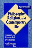 Philosophy, Religion, and Contemporary Life Essays on Perennial Problems cover