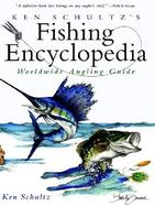Ken Schultz's Fishing Encyclopedia Worldwide Angling Guide cover