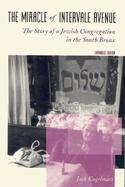 The Miracle of Intervale Avenue The Story of a Jewish Congregation in the South Bronx cover