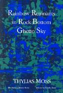 Rainbow Remnants in Rock Bottom Ghetto Sky Poems cover