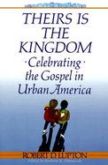 Theirs Is the Kingdom Celebrating the Gospel in Urban America cover