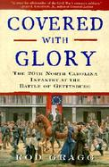 Covered With Glory The 26th North Carolina Infantry at Gettysburg cover