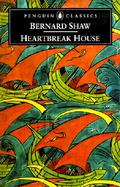 Heartbreak House A Fantasia in the Russian Manner on English Themes cover