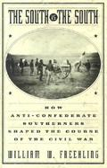 The South Vs. the South: How Southern Anti-Confederates Shaped the Course of the Civil War cover