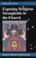 Exposing Religious Strongholds in the Church Pulling Off the Masks cover