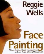 Face Painting: Emmy Award-Winning Make-Up Artist Reveals His Beauty Secrets for African-American Women cover
