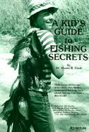 Kid's Guide to Fishing Secrets cover