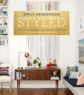 Styled : Secrets for Arranging Rooms, from Tabletops to Bookshelves cover