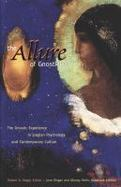 The Allure of Gnosticism: The Gnostic Experience in Jungian Psychology and Contemporary Culture cover