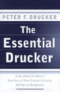 The Essential Drucker Selections from the Management Works of Peter F. Drucker cover