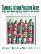 Training in Interpersonal Skills: Tips for Managing People at Work cover