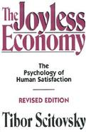 The Joyless Economy The Psychology of Human Satisfaction cover