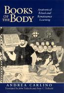 Books of the Body Anatomical Ritual and Renaissance Learning cover