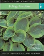 Foliage Gardens: Instant Reference to More Than 250 Plants cover