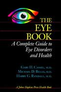 The Eye Book A Complete Guide to Eye Disorders and Health cover