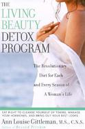 The Living Beauty Detox Program The Revolutionary Diet for Each and Every Season of a Woman's Life cover