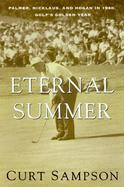 The Eternal Summer: Palmer, Nicklaus, and Hogan in 1960, Golf's Golden Year cover