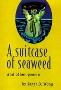 A Suitcase of Seaweed And Other Poems cover