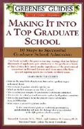Making It into a Top Graduate School Ten Steps to Successful Graduate School Admission cover