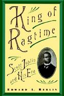 King of Ragtime Scott Joplin and His Era cover