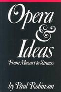 Opera and Ideas From Mozart to Strauss cover