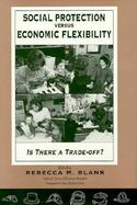 Social Protection Versus Economic Flexibility Is There a Trade-Off? cover