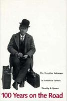 100 Years on the Road The Traveling Salesman in American Culture cover