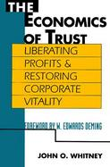 Economics of Trust: Liberating Profits and Restoring Corporate Vitality cover