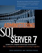 Administering SQL Server 7: Complete Administration Reference cover