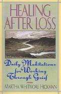 Healing After Loss Daily Meditations for Working Through Grief cover