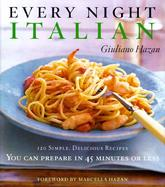 Every Night Italian 120 Simple Delicious Recipes You Can Make in 45 Minutes or Less cover