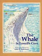 The Whale in Lowell's Cove cover