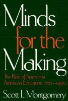 Minds for the Making: The Role of Science in American Education, 1750-1990 cover