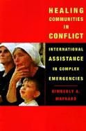 Healing Communities in Conflict International Assistance in Complex Emergencies cover