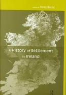 A History of Settlement in Ireland cover