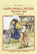 The Story of Laura Ingalls Wilder, Pioneer Girl cover