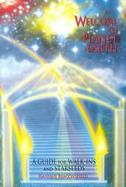 Welcome to Planet Earth A Guide for Walk-Ins, Starseeds and Lightworkers of All Varieties cover