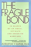 The Fragile Bond In Search of an Equal Intimate and Enduring Marriage cover