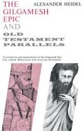 The Gilgamesh Epic and Old Testament Parallels cover