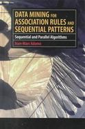 Data Mining for Association Rules and Sequential Patterns Sequential and Parallel Algorithms cover