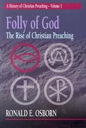 Folly of God The Rise of Christian Preaching cover