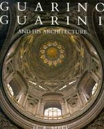 Guarino Guarini and His Architecture cover