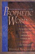 Interpreting the Prophetic Word An Introduction to the Prophetic Literature of the Old Testament cover