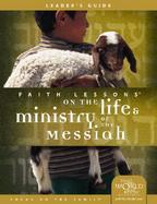 Faith Lessons On The Life And Ministry Of The Messiah (volume3) cover