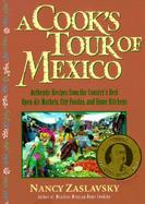 A Cook's Tour of Mexico Authentic Recipes from the Country's Best Open-Air Markets, City Fondas and Home Kitchens cover