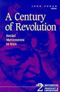 A Century of Revolution Social Movements in Iran cover