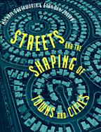 Streets and the Shaping of Towns and Cities cover