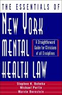 The Essentials of New York Mental Health Law A Straightforward Guide for Clinicians of All Disciplines cover